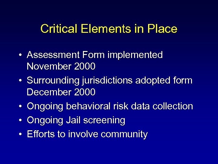 Critical Elements in Place • Assessment Form implemented November 2000 • Surrounding jurisdictions adopted