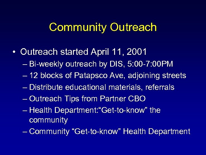 Community Outreach • Outreach started April 11, 2001 – Bi-weekly outreach by DIS, 5: