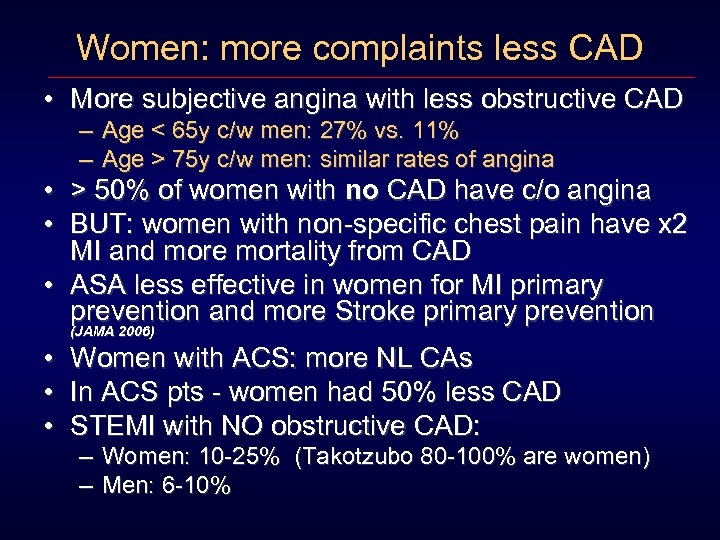 Women: more complaints less CAD • More subjective angina with less obstructive CAD –