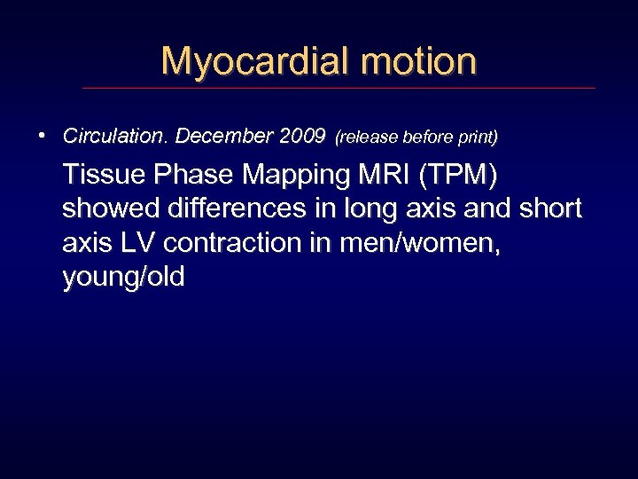 Myocardial motion • Circulation. December 2009 (release before print) Tissue Phase Mapping MRI (TPM)