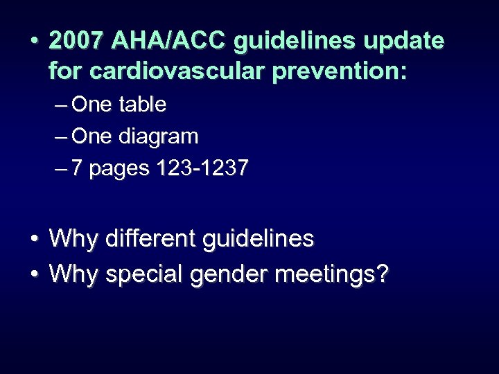 • 2007 AHA/ACC guidelines update for cardiovascular prevention: – One table – One