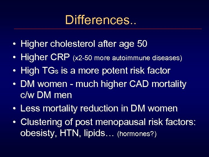 Differences. . • • Higher cholesterol after age 50 Higher CRP (x 2 -50