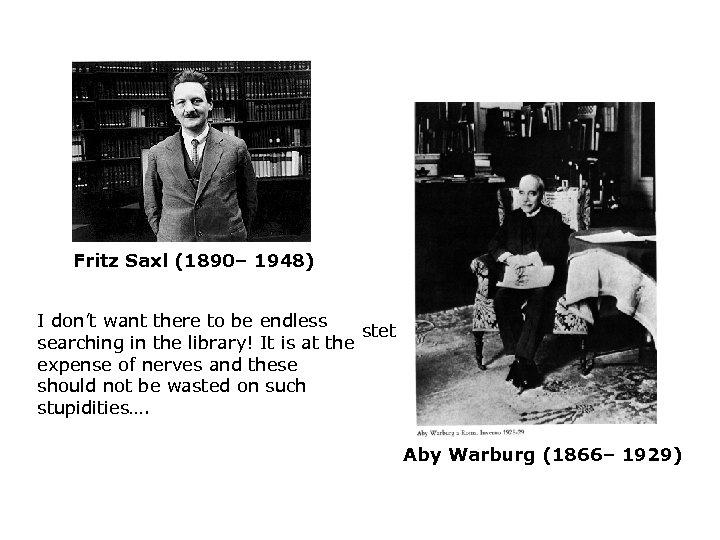 Fritz Saxl (1890– 1948) 'Ich will nicht, dass in der Bibliothek I don't want