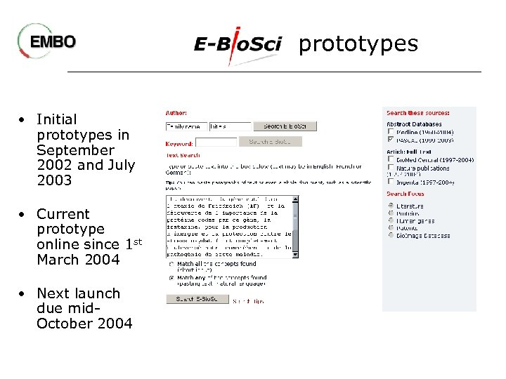 prototypes • Initial prototypes in September 2002 and July 2003 • Current prototype online
