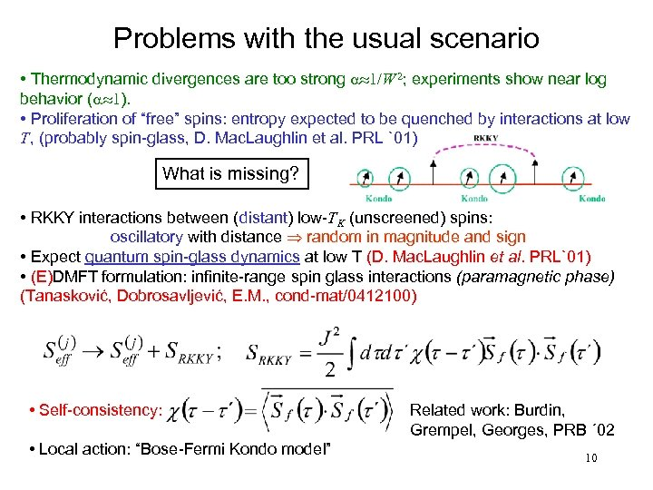 Problems with the usual scenario • Thermodynamic divergences are too strong a» 1/W 2;