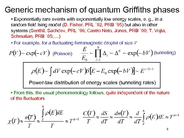 Generic mechanism of quantum Griffiths phases • Exponentially rare events with exponentially low energy