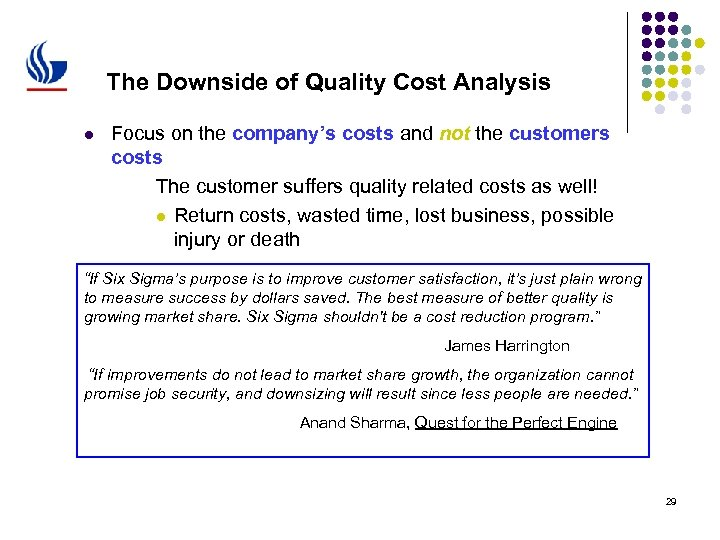The Downside of Quality Cost Analysis l Focus on the company's costs and not