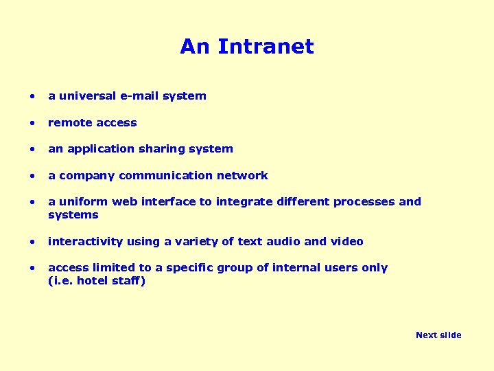 An Intranet • a universal e-mail system • remote access • an application sharing