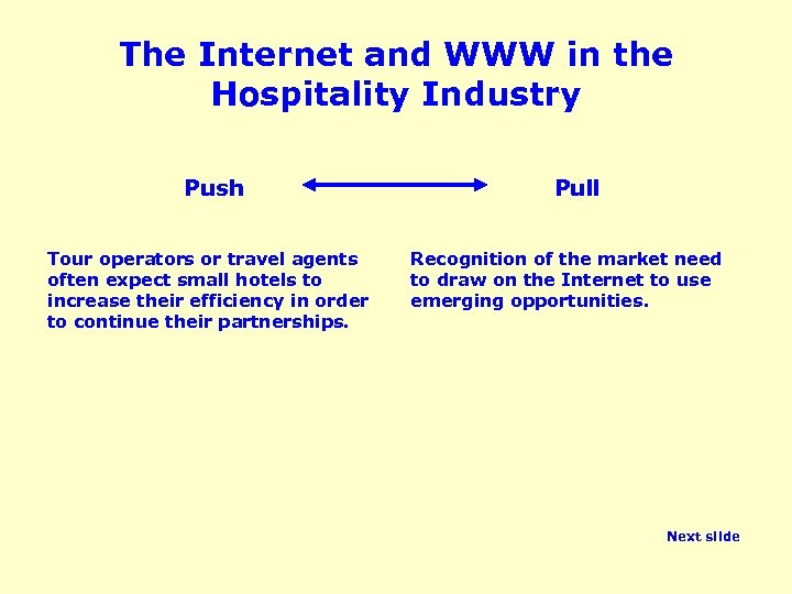 The Internet and WWW in the Hospitality Industry Push Tour operators or travel agents