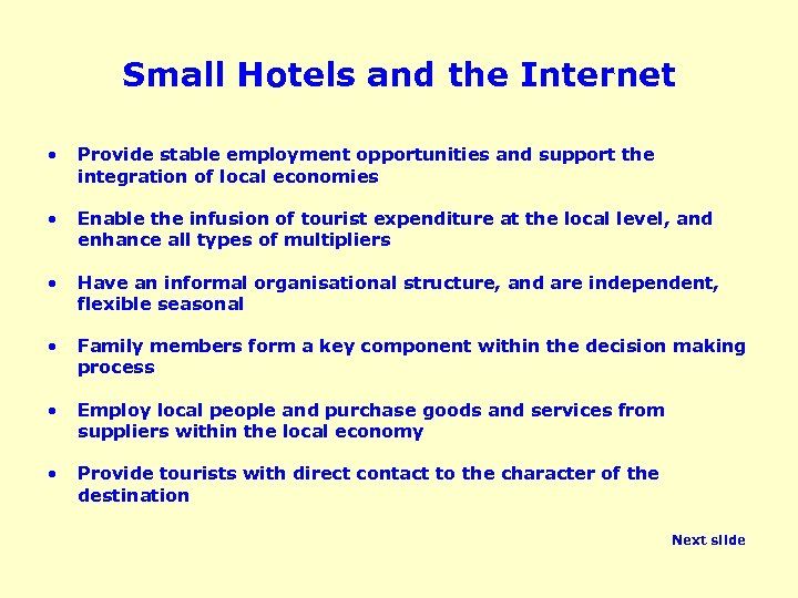 Small Hotels and the Internet • Provide stable employment opportunities and support the integration