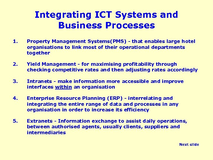 Integrating ICT Systems and Business Processes 1. Property Management Systems(PMS) - that enables large