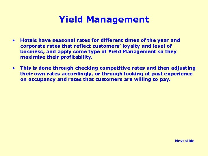 Yield Management • Hotels have seasonal rates for different times of the year and