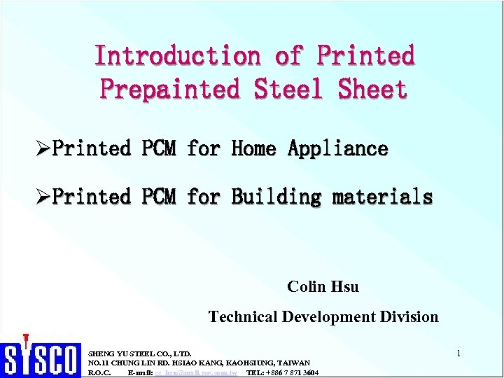 Introduction of Printed Prepainted Steel Sheet ØPrinted PCM for Home Appliance ØPrinted PCM for
