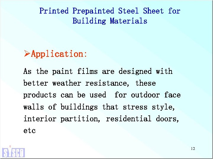 Printed Prepainted Steel Sheet for Building Materials ØApplication: As the paint films are designed