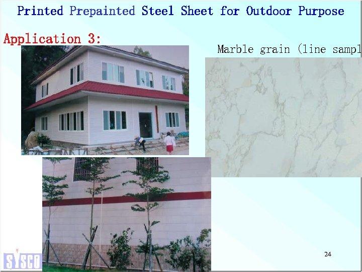 Printed Prepainted Steel Sheet for Outdoor Purpose Application 3: Marble grain (line sampl 24