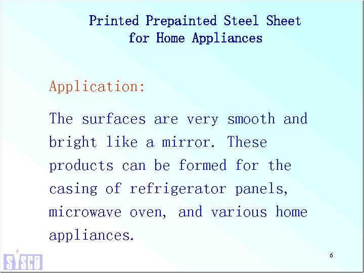 Printed Prepainted Steel Sheet for Home Appliances Application: The surfaces are very smooth and