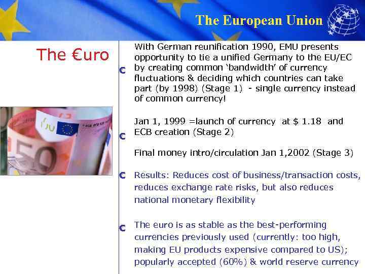 The European Union The €uro € € With German reunification 1990, EMU presents opportunity