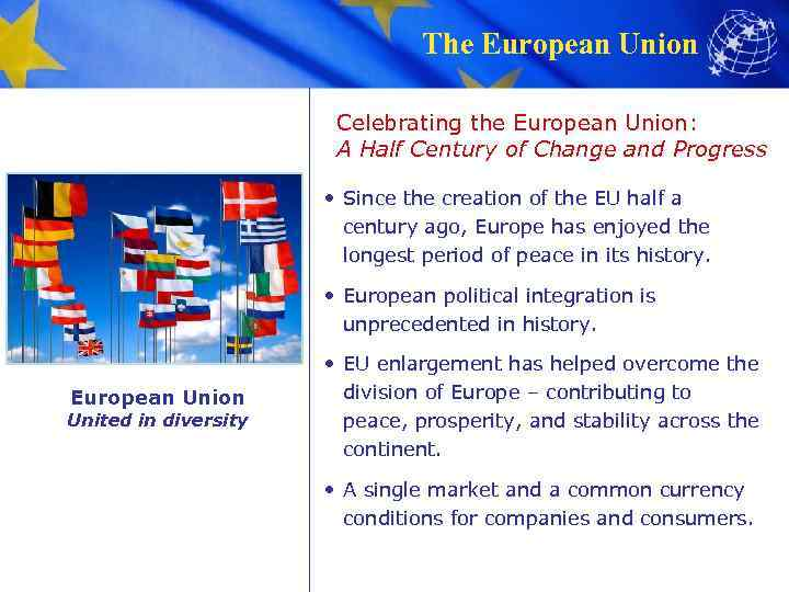 The European Union Celebrating the European Union: A Half Century of Change and Progress