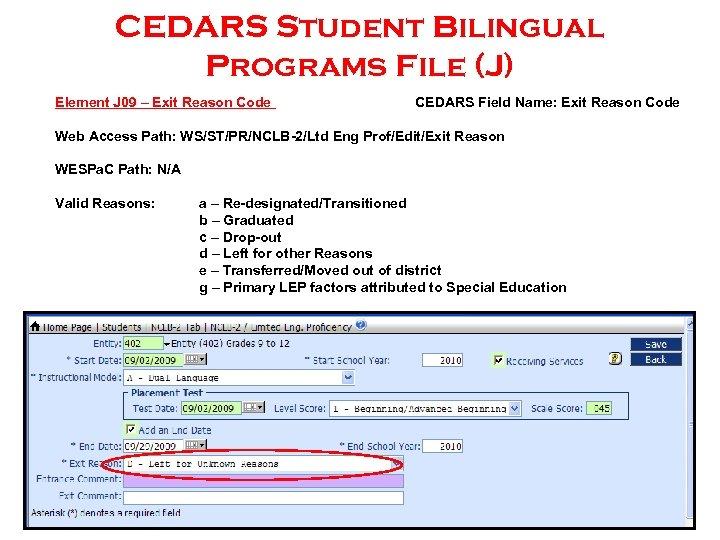 CEDARS Student Bilingual Programs File (J) Element J 09 – Exit Reason Code CEDARS