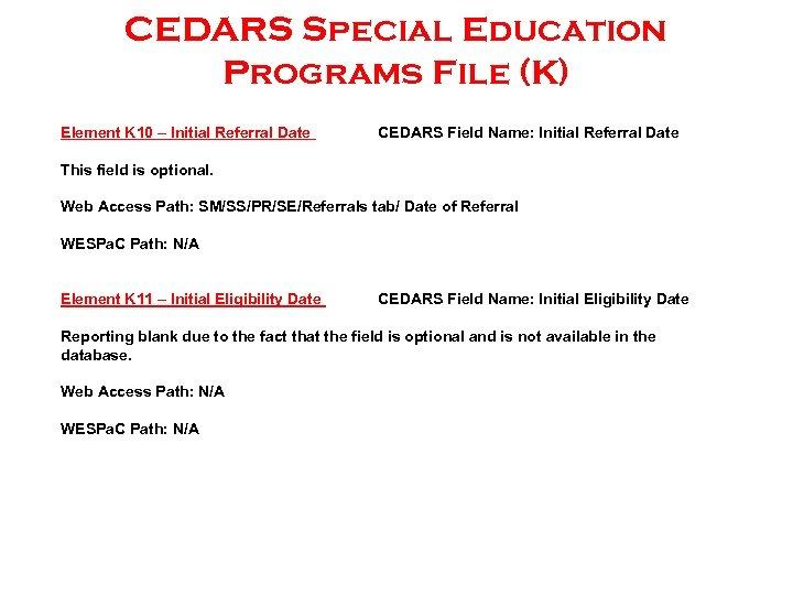 CEDARS Special Education Programs File (K) Element K 10 – Initial Referral Date CEDARS