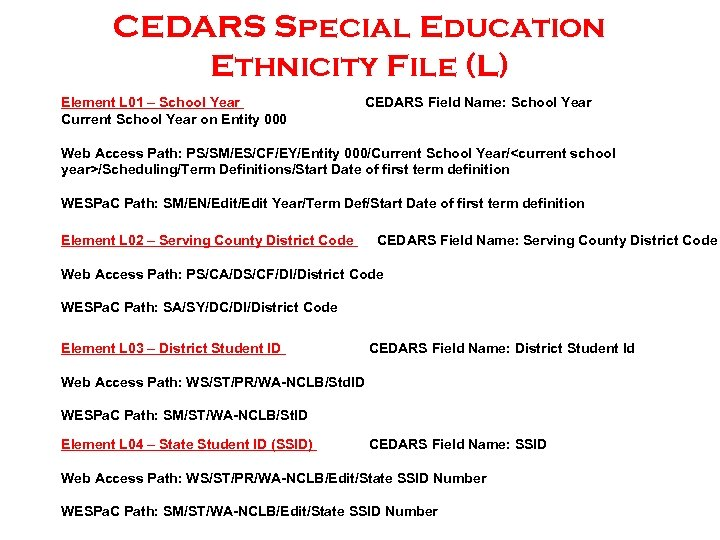 CEDARS Special Education Ethnicity File (L) Element L 01 – School Year Current School