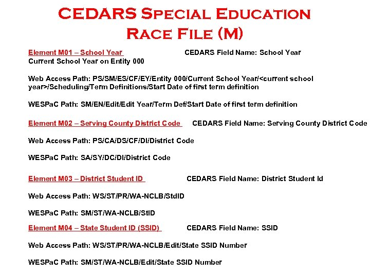CEDARS Special Education Race File (M) Element M 01 – School Year Current School