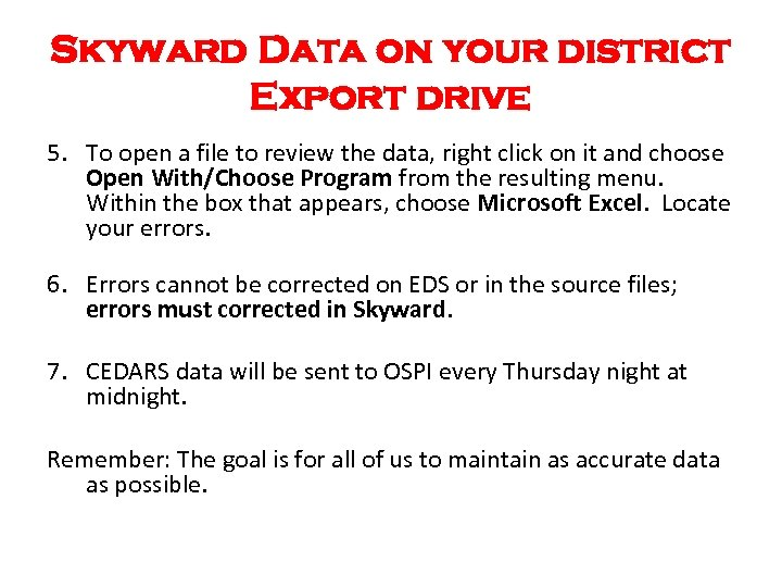 Skyward Data on your district Export drive 5. To open a file to review