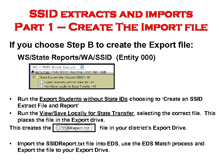 SSID extracts and imports Part 1 – Create The Import file If you choose