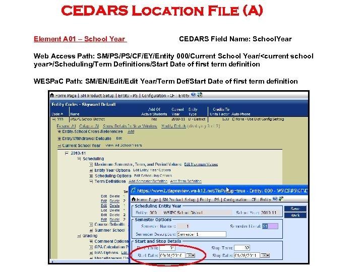 CEDARS Location File (A) Element A 01 – School Year CEDARS Field Name: School.