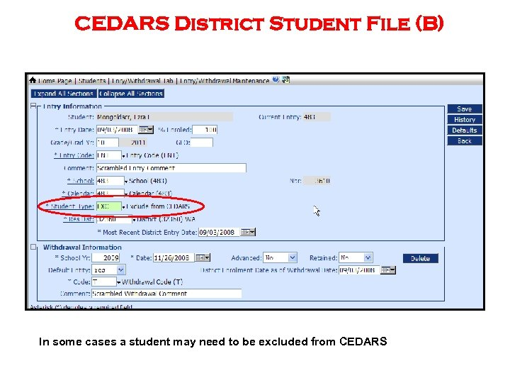 CEDARS District Student File (B) In some cases a student may need to be