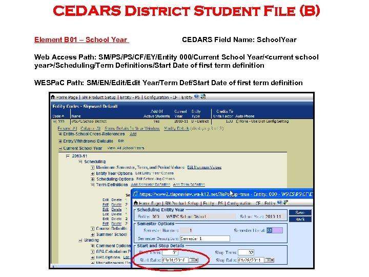 CEDARS District Student File (B) Element B 01 – School Year CEDARS Field Name: