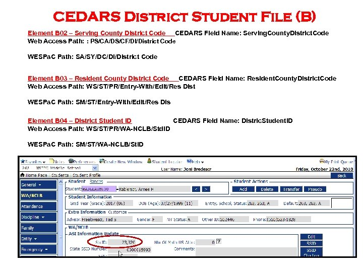 CEDARS District Student File (B) Element B 02 – Serving County District Code CEDARS