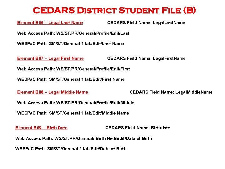 CEDARS District Student File (B) Element B 06 – Legal Last Name CEDARS Field