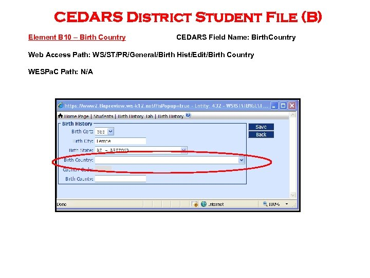 CEDARS District Student File (B) Element B 10 – Birth Country CEDARS Field Name: