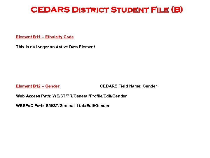 CEDARS District Student File (B) Element B 11 – Ethnicity Code This is no