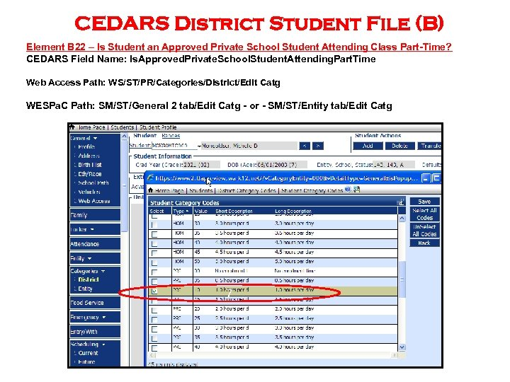 CEDARS District Student File (B) Element B 22 – Is Student an Approved Private