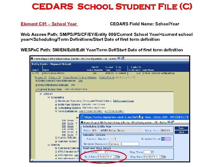 CEDARS School Student File (C) Element C 01 – School Year CEDARS Field Name: