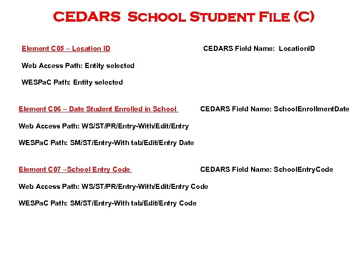 CEDARS School Student File (C) Element C 05 – Location ID Web Access Path: