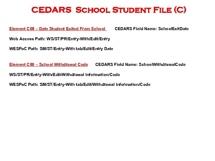 CEDARS School Student File (C) Element C 08 – Date Student Exited From School
