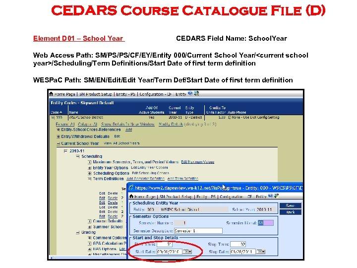 CEDARS Course Catalogue File (D) Element D 01 – School Year CEDARS Field Name: