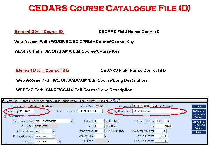 CEDARS Course Catalogue File (D) Element D 04 – Course ID CEDARS Field Name: