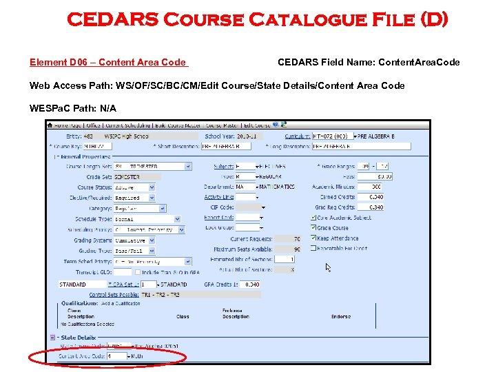 CEDARS Course Catalogue File (D) Element D 06 – Content Area Code CEDARS Field