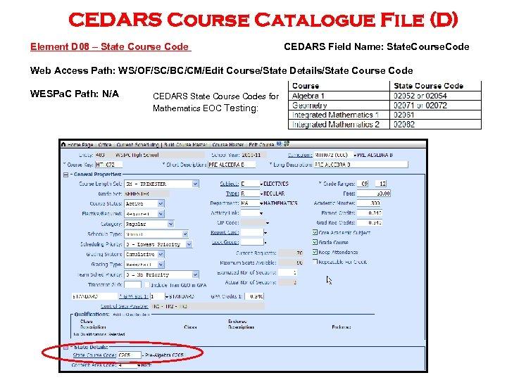 CEDARS Course Catalogue File (D) Element D 08 – State Course Code CEDARS Field