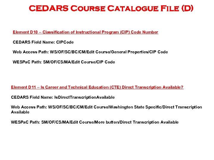 CEDARS Course Catalogue File (D) Element D 10 – Classification of Instructional Program (CIP)