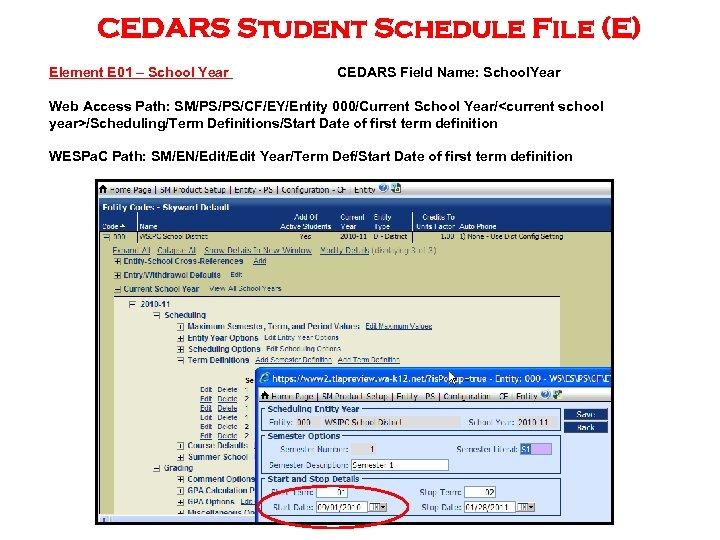 CEDARS Student Schedule File (E) Element E 01 – School Year CEDARS Field Name: