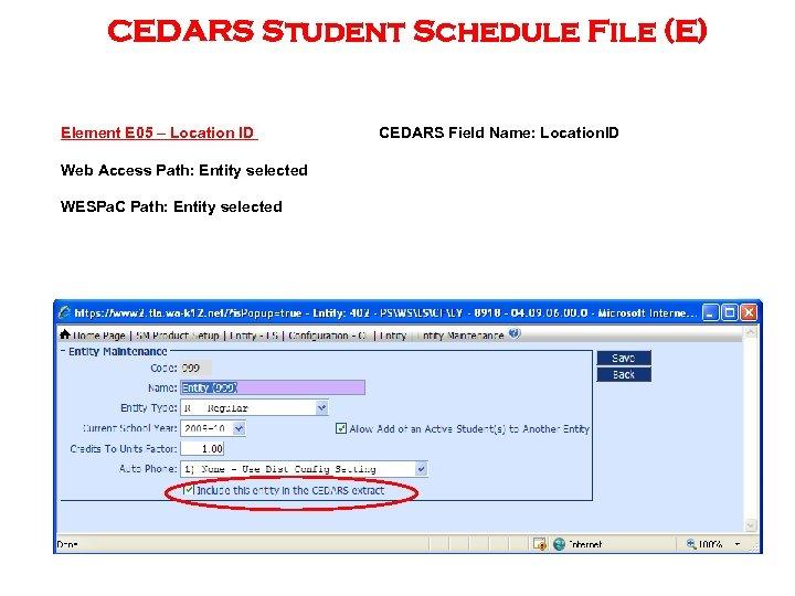 CEDARS Student Schedule File (E) Element E 05 – Location ID Web Access Path: