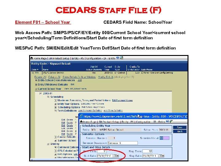 CEDARS Staff File (F) Element F 01 – School Year CEDARS Field Name: School.