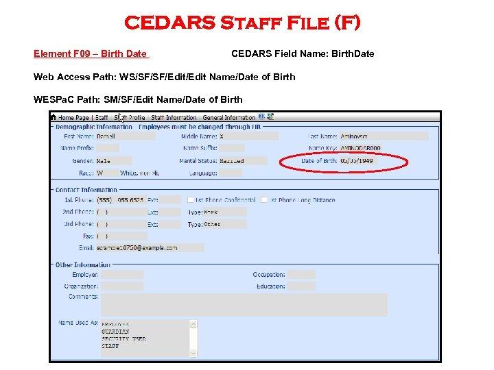 CEDARS Staff File (F) Element F 09 – Birth Date CEDARS Field Name: Birth.