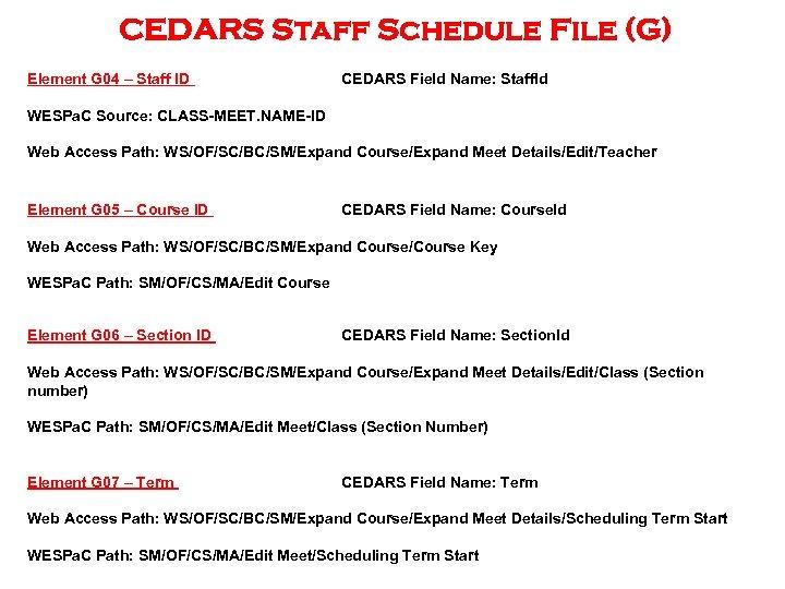 CEDARS Staff Schedule File (G) Element G 04 – Staff ID CEDARS Field Name: