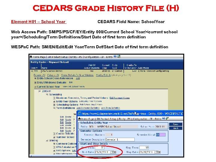CEDARS Grade History File (H) Element H 01 – School Year CEDARS Field Name: